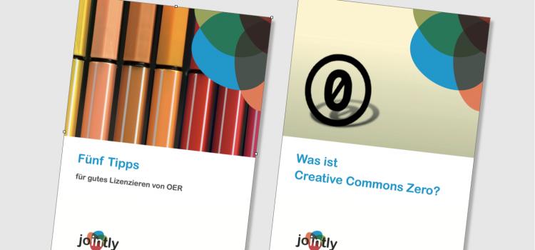 """Gedruckt und zum Herunterladen verfügbar: JOINTLY-Broschüren #2 """"OER gut Lizenzieren"""" und #3: """"OER und CC0"""""""