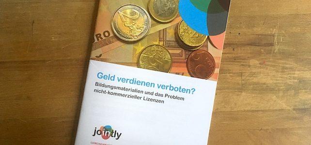 """Weitere JOINTLY-Broschüre verfügbar: """"Geld verdienen verboten? Bildungsmaterialien und das Problem nicht-kommerzieller Lizenzen"""""""