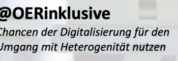 """Bericht zu Workshop """"@OERinklusive – Chancen der Digitalisierung für den Umgang mit Heterogenität nutzen"""""""